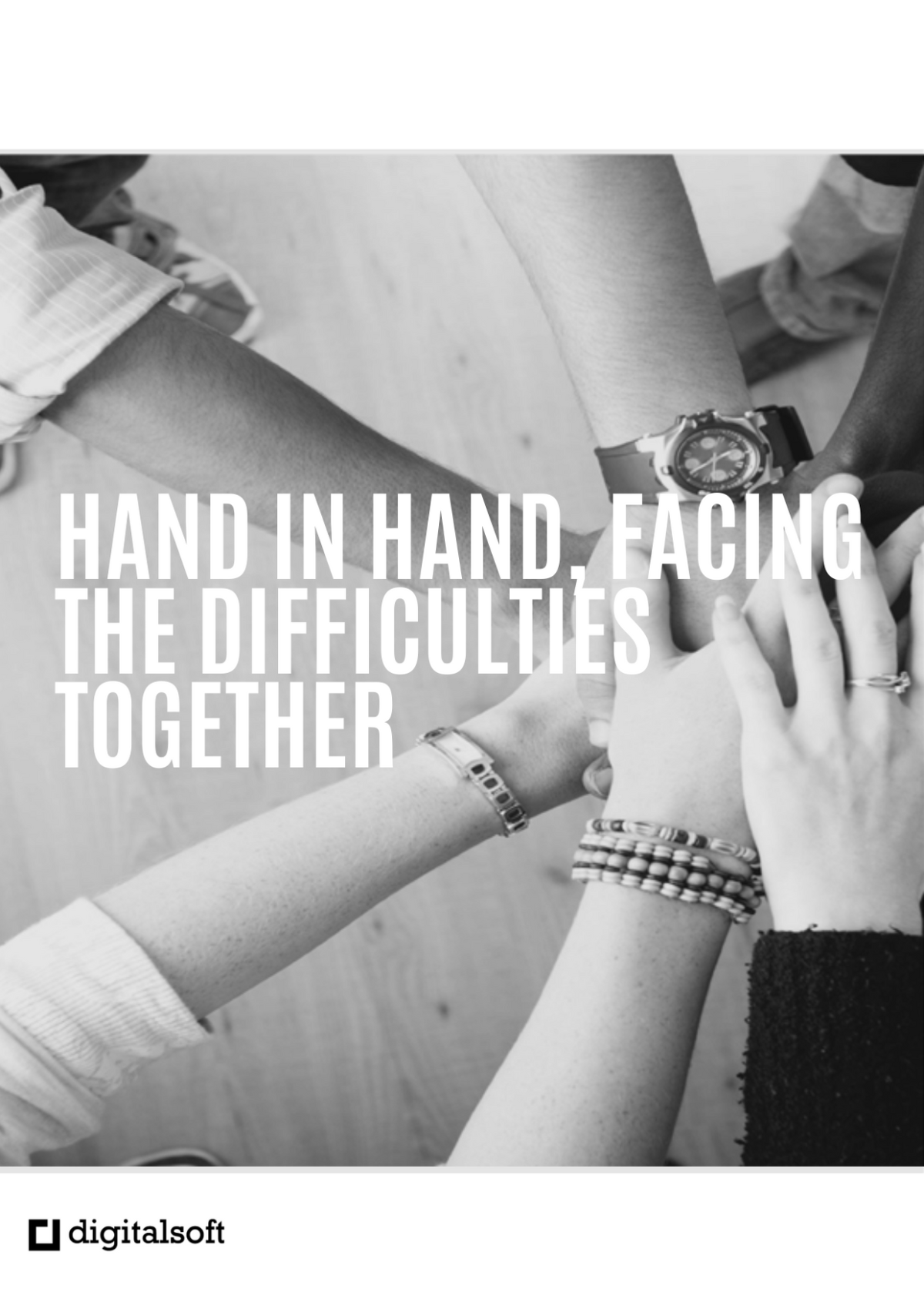 Hand in hand, facing the difficulties together